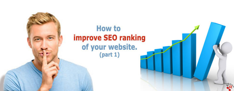 Tips to improve SEO ranking of your website (Part1)